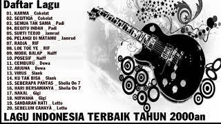 Top Lagu Terbaik - Kumpulan Lagu lagu Band Indo Terbaik Tahun 2000 an