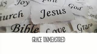Grace Unmeasured