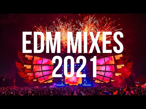 EDM Mixes of Popular Songs 2021 - Best Party Dance Music Mix 2021