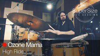 SuperSize LiveSession - Ozone Mama - High Ride