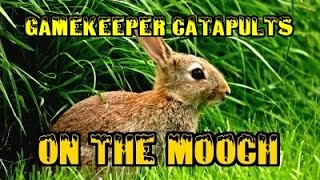 "GAMEKEEPER CATAPULTS ""ON THE MOOCH"" HUNTING / SHOOTING"