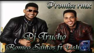Romeo Santos ft Usher   Promise Remix By DJ Trucho