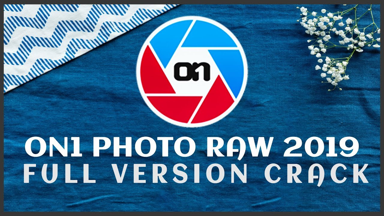 On1 photo raw filter Download and Install CRACK 2019