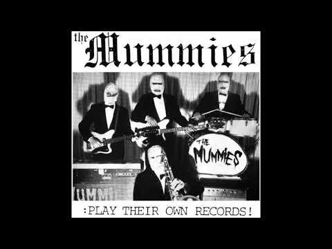 The Mummies - Play Their Own Records! - 1992 - Full Album