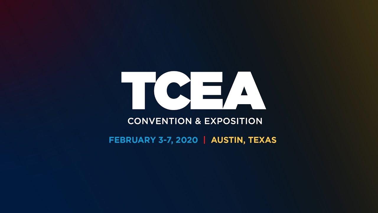 TCEA Convention & Exposition   Feb 3-7, 2020   Austin