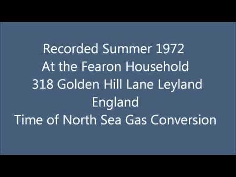 Fearon Family Conversations Summer 1972 - North Sea Gas Conversion in the UK