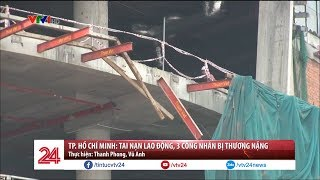 Tai nạn lao động khiến 3 người bị thương nặng tại TP. Hồ Chí Minh   VTV24
