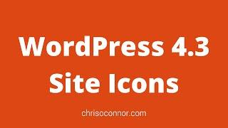 WordPress 4.3 - Site Icons