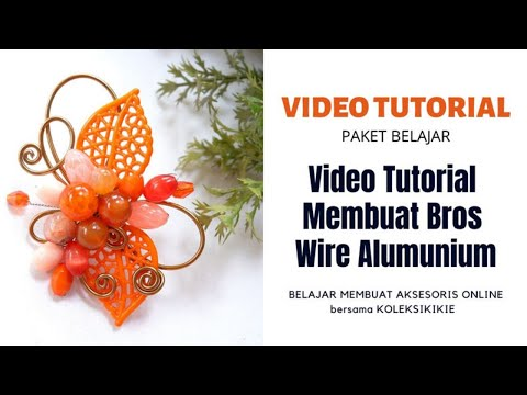 video-tutorial-membuat-bros-dengan-alumunium-wire