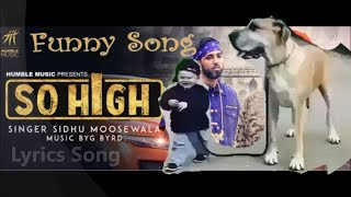So High| official video |New Punjabi Funny Song |Sidhu moose wala ft. ByG Bird|Humble music