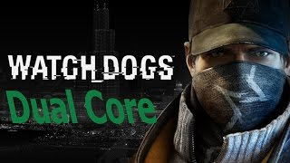 Watch dogs on dual core pc