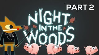 TOO MUCH PORN | Night in the Woods Playthrough | Part 2