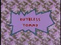Quickie Rugrats Review Ruthless Tommy