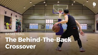 The behind-the-back crossover | basketball