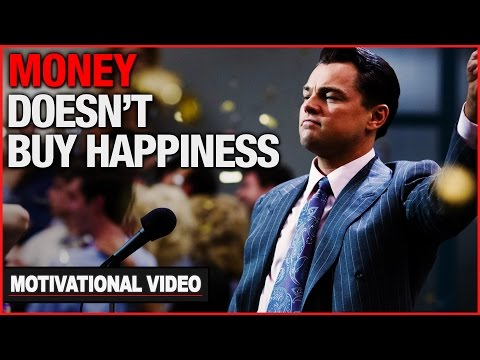 Money Doesn't Buy Happiness, But It  Is… – Motivational Video