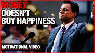 Money Doesn't Buy Happiness, But It  Is... - Motivational Video