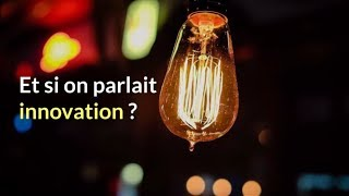 et si on parlait innovation ?