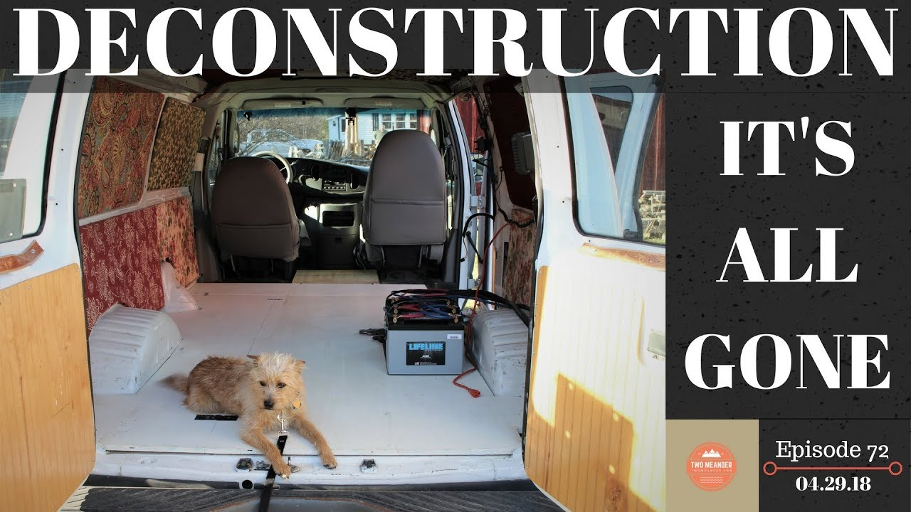 S1 E72-Van Build #2, Disassembly  Converting Our Cargo Van So That It Works  For Us