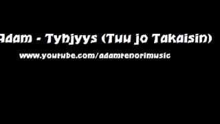 ADAM - TYHJYYS (TUU JO TAKASIN)