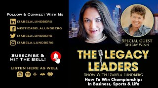 How To Win Championships In Business, Sports & Life with Sherry Winn