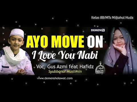 Gus Azmi - Ayo Move On I love U Nabi - MTs Mifda
