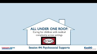 All Under One Roof: Caring for children with medical complexity across settings- Session 4