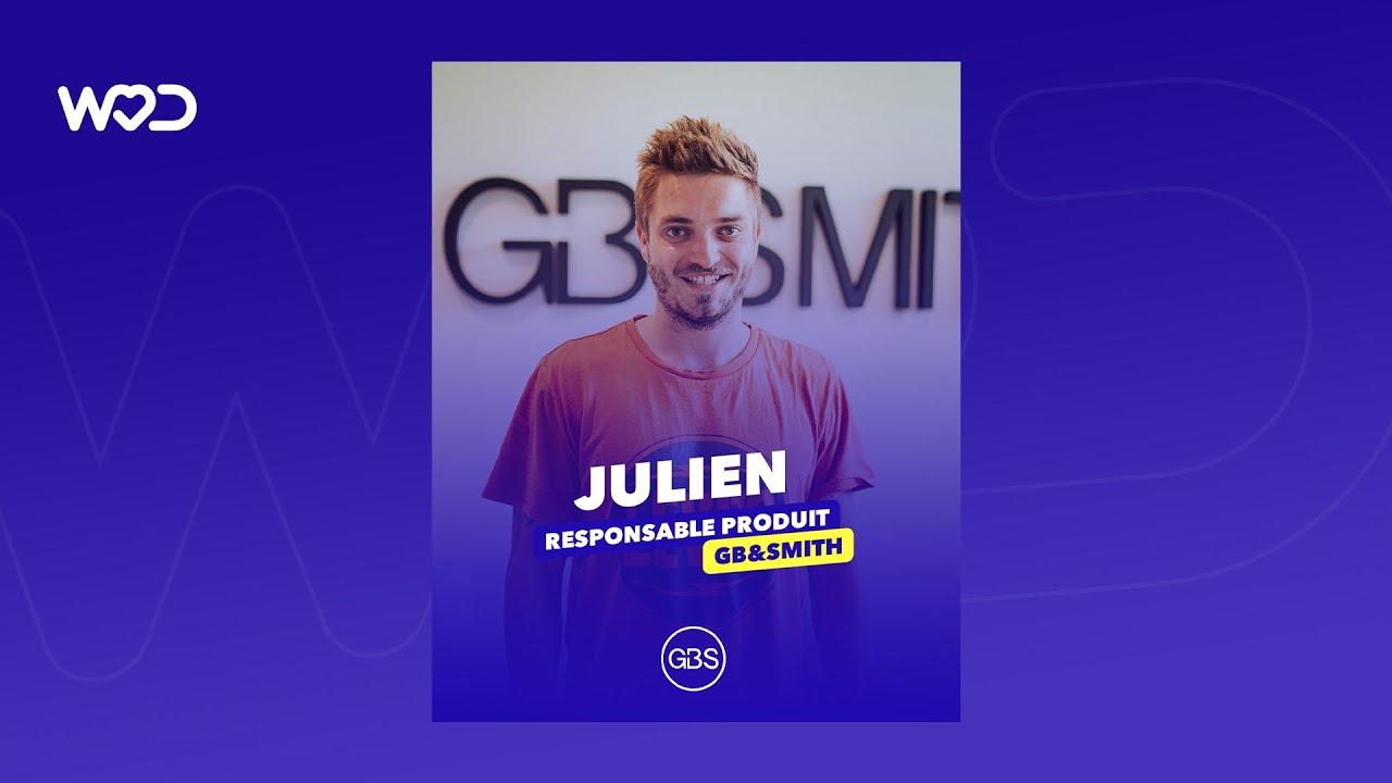 Life at GB&Smith - Rencontrez Julien, Responsable Produit