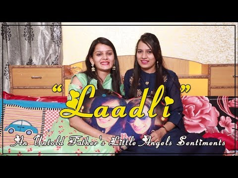 """Laadli ""  ~ An Untold Father's Little Angels Sentiments"