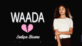 Waada - Sudipa Biswas | Female Cover Version | Tony Kakkar
