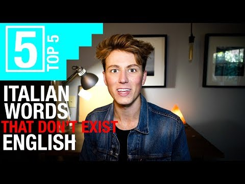 5 ITALIAN WORDS THAT DON'T EXIST IN ENGLISH
