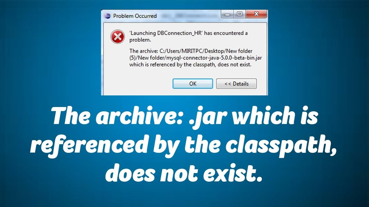 The archive: which is referenced by the classpath, does not exist