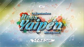 Hnos. Yaipén - Tu Falta de Querer (Audio)