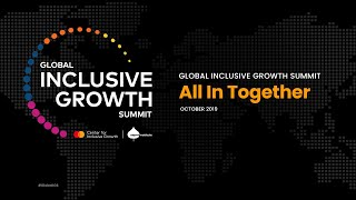 Global Inclusive Growth Summit Welcome Remarks