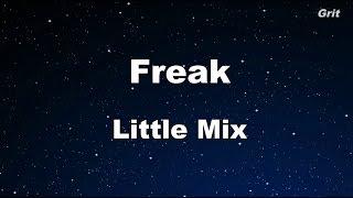 Freak - Little Mix Karaoke 【No Guide Melody】 Instrumental
