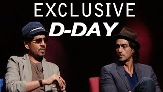 D- Day Exclusive| Interview of Irrfan Khan & Arjun Rampal