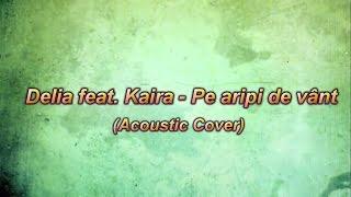 Delia feat. Kaira - Pe aripi de vant  ( Karaoke)