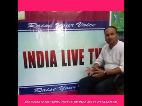 JOURNALIST AAKASH KUMAR INSIDE ACCESS FROM  KANPUR INDIA LIVE TV OFFICE -