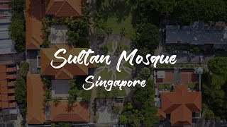 Sultan Mosque (Masjid Sultan) at Arab Street Singapore - DJI Mavic Pro Drone Aerial