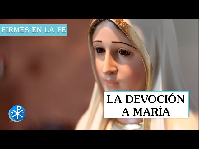 La devoción a María | Firmes en la fe - P Gabriel Zapata
