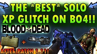 THE *BEST* SOLO XP GLITCH AFTER PATCH 1.11 ON BLOOD OF THE DEAD!!(BO4 GLITCHES)