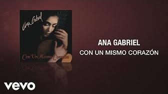 Ana Gabriel Con Un Mismo Corazon Album Completo Album 1997 Disco Completo Youtube