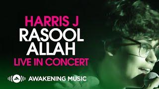 Harris J - Rasool' Allah (Live in Concert)