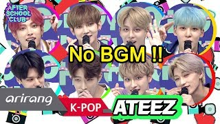 [AFTER SCHOOL CLUB] Greetings from ATEEZ (clean ver.) (에이티즈 오프닝 인사 클린 버전) _ HOT!