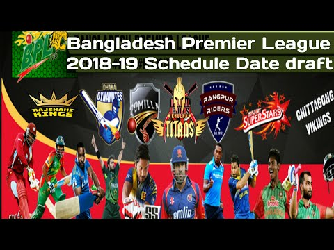 Bangladesh Premier League 2018-19 Schedule Date draft and te