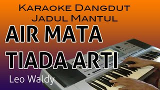 Download Mp3 Air Mata Tiada Arti - Leo Waldy - Karaoke Dangdut Lawas Tanpa Vokal