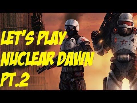 Let's Play Nuclear Dawn Pt2 |