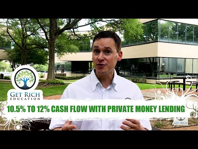 10.5% to 12% Cash Flow with Private Money Lending