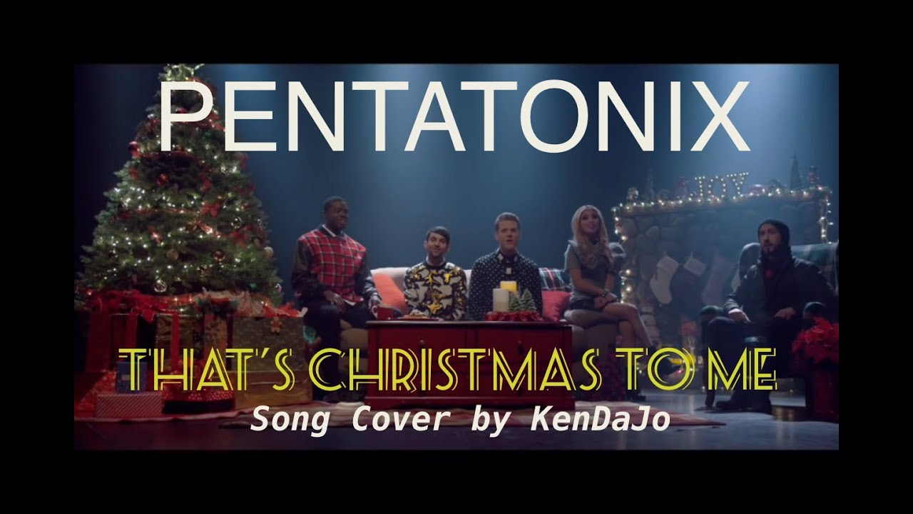 That's Christmas To Me - Pentatonix - Christmas song cover by ...