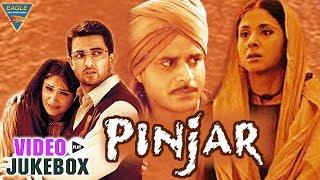 Pinjar Hindi Movie | Video Songs Jukebox | Urmila Matondkar, Manoj Bajpai || Eagle Hindi Movies