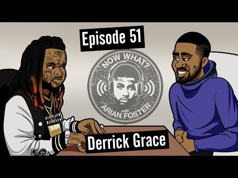 Derrick Grace - #51 - Now What? With Arian Foster